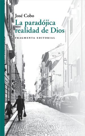 PARADÓJICA REALIDAD DE DIOS, LA