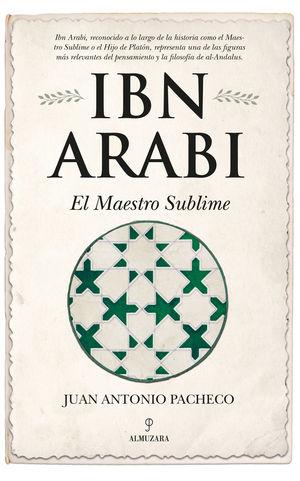 IBN ARABÍ. EL MAESTRO SUBLIME