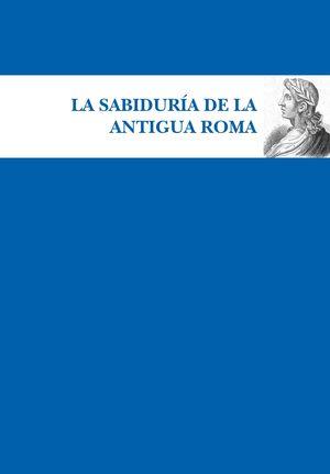 SABIDURÍA DE LA ANTIGUA ROMA, LA