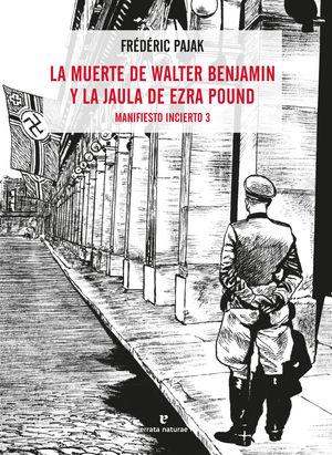 MUERTE DE WALTER BENJAMIN Y LA JAULA DE EZRA POUND, LA