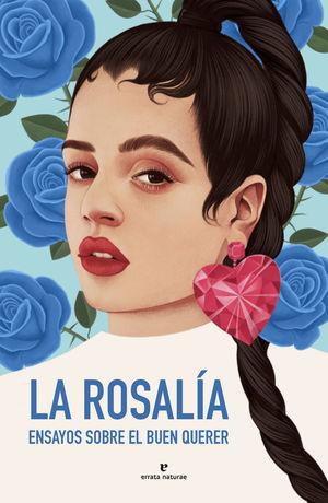 ROSALÍA, LA. ENSAYOS SOBRE EL BUEN QUERER