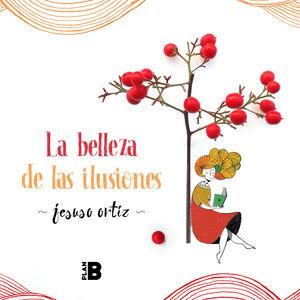 BELLEZA DE LAS ILUSIONES, LA