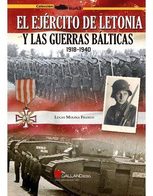 EJERCITO DE LETONIA Y LAS GUERRAS BALTICAS 1918 1940, EL