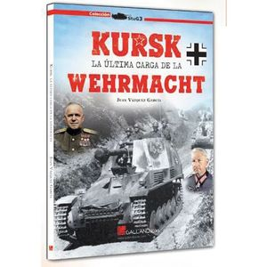 KURSK, LA ULTIMA CARGA DE LA WERHMACHT
