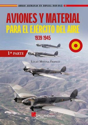 AVIONES Y MATERIAL PARA EL EJERCITO DEL AIRE 1939-1945