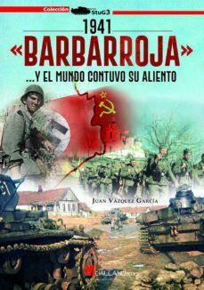 1941 BARBARROJA...Y EL MUNDO CONTUVO SU ALIENTO
