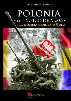 POLONIA Y TRAFICO DE ARMAS EN LA GUERRA CIVIL ESPAÑOLA