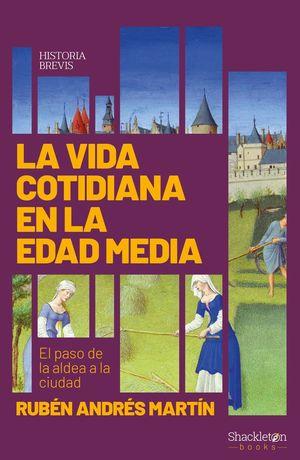 VIDA COTIDIANA EN LA EDAD MEDIA, LA