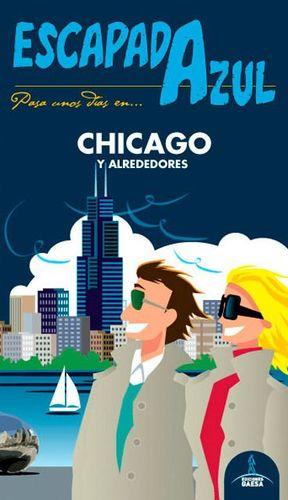 CHICAGO Y ALREDEDORES, GUIA ESCAPADA AZUL