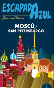 MOSCÚ Y SAN PETERSBURGO, GUIA ESCAPADA AZUL