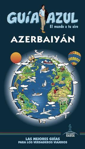 AZERBAIYÁN. GUIA AZUL