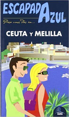 CEUTA Y MELILLA, GUIA ESCAPADA AZUL