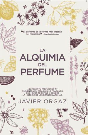 ALQUIMIA DEL PERFUME, LA