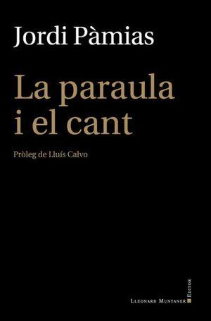 PARAULA I EL CANT, LA