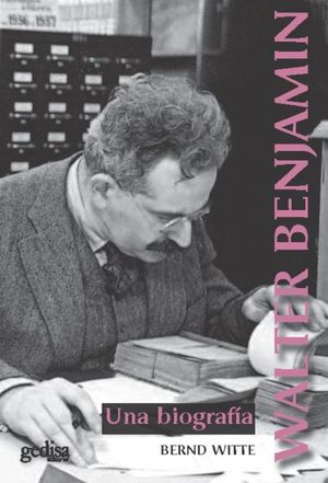 WALTER BENJAMIN. UNA BIOGRAFIA