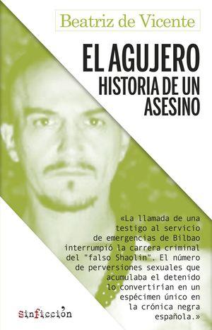 AGUJERO, EL. HISTORIA DE UN ASESINO