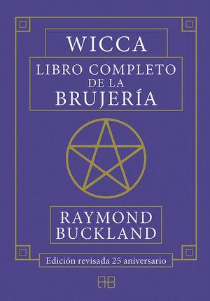 WICCA - LIBRO COMPLETO DE LA BRUJERÍA