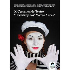 X CERTAMEN DE TEATRO DRAMATURGO JOSÉ MORENO ARENAS