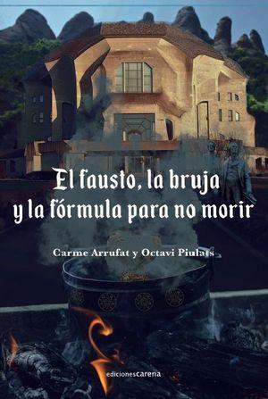 FAUSTO, LA BRUJA Y LA FÓRMULA PARA NO MORIR, EL