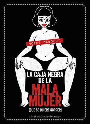 CAJA NEGRA DE LA MALA MUJER, LA