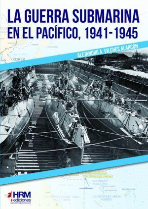 GUERRA SUBMARINA EN EL PACÍFICO, LA 1941-1945