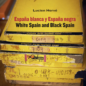 LUCIEN HERVÉ - ESPAÑA BLANCA Y ESPAÑA NEGRA / WHITE SPAIN AND BLACK SPAIN