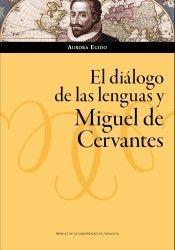 DIÁLOGO DE LAS LENGUAS Y MIGUEL DE CERVANTES, EL