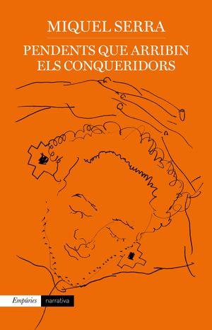 PENDENTS QUE ARRIBIN ELS CONQUERIDORS