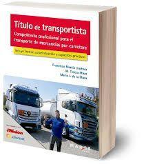 TÍTULO DE TRANSPORTISTA - COMPETENCIA PROFESIONAL PARA EL TRANSPORTE DE MERCANCÍAS POR CARRETERA