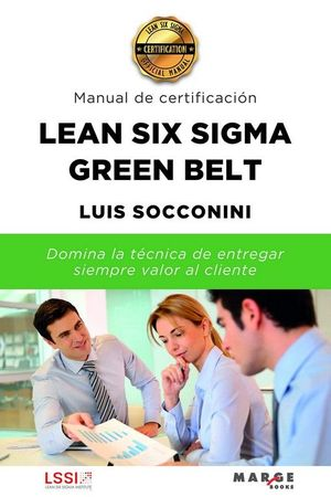 LEAN SIX SIGMA GREEN BELT - MANUAL DE CERTIFICACIÓN