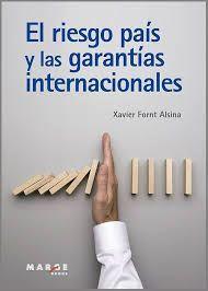 RIESGO PAÍS Y LAS GARANTÍAS INTERNACIONALES, EL