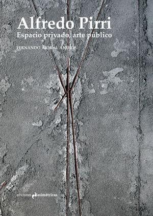 ALFREDO PIRRI. ESPACIO PRIVADO, ARTE PÚBLICO