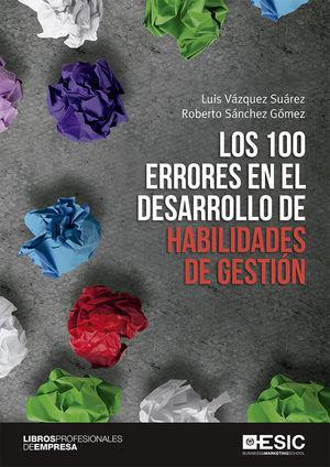 100 ERRORES EN EL DESARROLLO DE HABILIDADES DE GESTIÓN, LOS