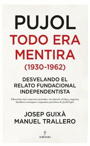 PUJOL - TODO ERA MENTIRA 1930 1962