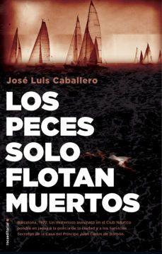 PECES SOLO FLOTAN MUERTOS, LOS