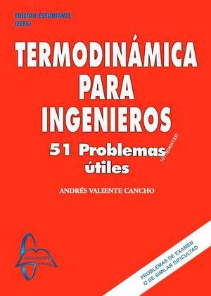 TERMODINÁMICA PARA INGENIEROS - 51 PROBLEMAS ÚTILES