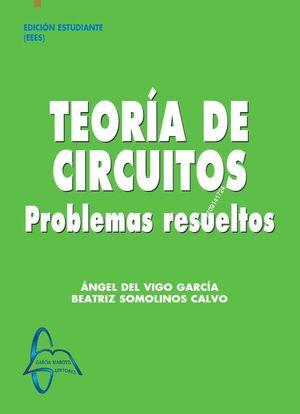 TEORÍA DE CIRCUITOS: PROBLEMAS RESUELTOS