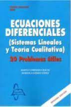 ECUACIONES DIFERENCIALES (SISTEMAS LINEALES Y TEORÍA CUALITATIVA) 20 PROBLEMAS Ú