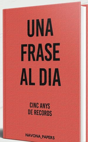 FRASE AL DIA, UNA. CINC ANYS DE RECORDS