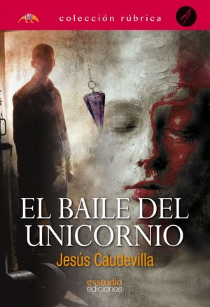 BAILE DEL UNICORNIO, EL