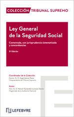 LEY GENERAL DE LA SEGURIDAD SOCIAL COMENTADA TRIBUNAL SUPREMO (5ª ED.)
