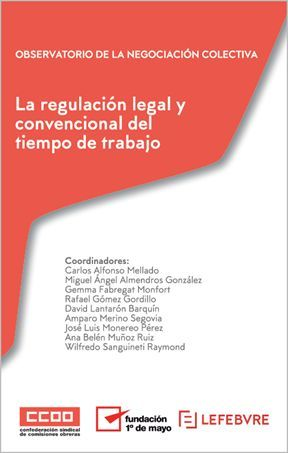 REGULACIÓN LEGAL Y CONVENCIONAL DEL TIEMPO DE TRABAJO, LA