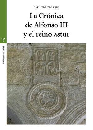 CRÓNICA DE ALFONSO III Y EL REINO ASTUR, LA