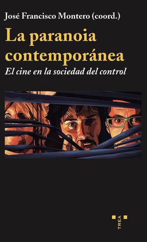 PARANOIA CONTEMPORÁNEA, LA: EL CINE EN LA SOCIEDAD DEL CONTROL