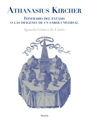 ATHANASIUS KIRCHER - ITINERARIO DEL ÉXTASIS O LAS IMÁGENES DE UN SABER UNIVERSAL