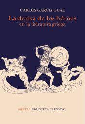 DERIVA DE LOS HÉROES EN LA LITERATURA GRIEGA, LA