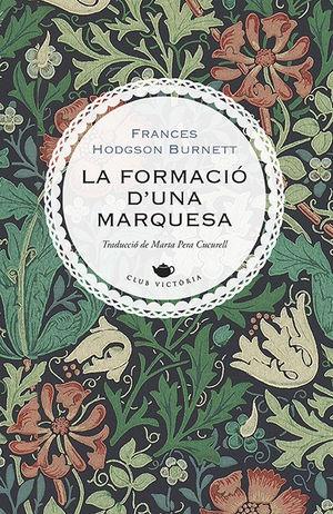 FORMACIÓ D'UNA MARQUESA, LA
