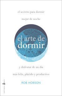 ARTE DE DORMIR BIEN, EL