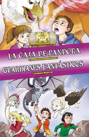 LA CAJA DE PANDORA - GUARDIANES FANTÁSTICOS