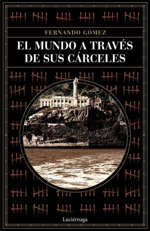 MUNDO A TRAVÉS DE SUS CÁRCELES, EL